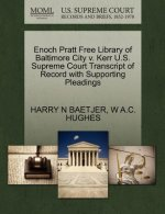 Enoch Pratt Free Library of Baltimore City V. Kerr U.S. Supreme Court Transcript of Record with Supporting Pleadings