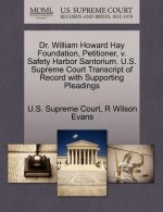 Dr. William Howard Hay Foundation, Petitioner, V. Safety Harbor Santorium. U.S. Supreme Court Transcript of Record with Supporting Pleadings