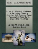 Ibrahim J. Abdallah, Petitioner, V. the United States of America. U.S. Supreme Court Transcript of Record with Supporting Pleadings