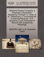 Standard Paving Company, a Dissolved Corporation, Appearing Through I.V. Gray, et al., Petitioners, V. Commissioner of Internal Revenue. U.S. Supreme