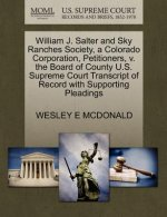 William J. Salter and Sky Ranches Society, a Colorado Corporation, Petitioners, V. the Board of County U.S. Supreme Court Transcript of Record with Su