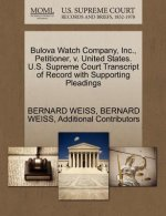 Bulova Watch Company, Inc., Petitioner, V. United States. U.S. Supreme Court Transcript of Record with Supporting Pleadings