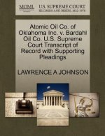 Atomic Oil Co. of Oklahoma Inc. V. Bardahl Oil Co. U.S. Supreme Court Transcript of Record with Supporting Pleadings