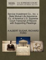 Service Investment Co., Inc. V. State Mutual Life Assurance Co. of America U.S. Supreme Court Transcript of Record with Supporting Pleadings