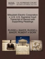 Mitsubishi Electric Corporation V. U.S. U.S. Supreme Court Transcript of Record with Supporting Pleadings