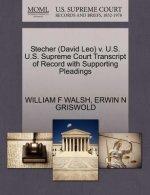 Stecher (David Leo) V. U.S. U.S. Supreme Court Transcript of Record with Supporting Pleadings