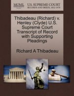 Thibadeau (Richard) V. Henley (Clyde) U.S. Supreme Court Transcript of Record with Supporting Pleadings