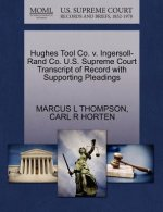 Hughes Tool Co. V. Ingersoll-Rand Co. U.S. Supreme Court Transcript of Record with Supporting Pleadings