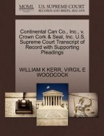 Continental Can Co., Inc., V. Crown Cork & Seal, Inc. U.S. Supreme Court Transcript of Record with Supporting Pleadings