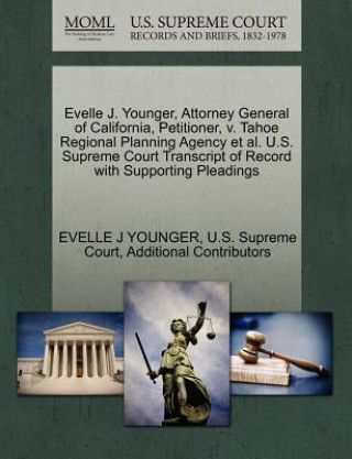 Evelle J. Younger, Attorney General of California, Petitioner, V. Tahoe Regional Planning Agency et al. U.S. Supreme Court Transcript of Record with S