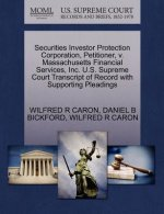 Securities Investor Protection Corporation, Petitioner, V. Massachusetts Financial Services, Inc. U.S. Supreme Court Transcript of Record with Support