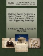 Walter J. Dozier, Petitioner, V. United States. U.S. Supreme Court Transcript of Record with Supporting Pleadings