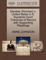 Dansker (Norman) V. United States U.S. Supreme Court Transcript of Record with Supporting Pleadings