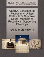 Albert A. Bensabat, III, Petitioner, V. United States. U.S. Supreme Court Transcript of Record with Supporting Pleadings