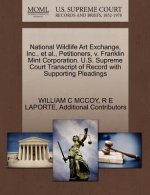 National Wildlife Art Exchange, Inc., et al., Petitioners, V. Franklin Mint Corporation. U.S. Supreme Court Transcript of Record with Supporting Plead