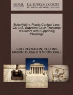 Butterfield V. Plastic Contact Lens Co. U.S. Supreme Court Transcript of Record with Supporting Pleadings