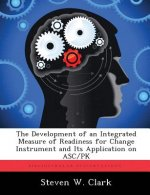 Development of an Integrated Measure of Readiness for Change Instrument and Its Application on Asc/Pk