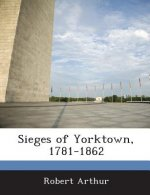 Sieges of Yorktown, 1781-1862