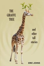 Giraffe Tree and Other Tall Stories