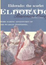 Eldorado: the Scarlet Pimpernel at Bay