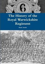 History of the Royal Warwickshire Regiment