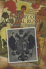 History of Imperial Russia: A Layman's Perspective