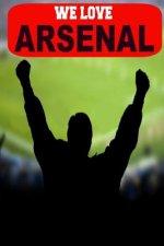 We Love Arsenal