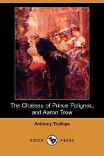Chateau of Prince Polignac, and Aaron Trow (Dodo Press)