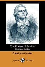 Poems of Schiller (Illustrated Edition) (Dodo Press)