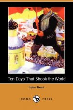Ten Days That Shook the World (Dodo Press)