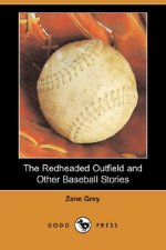 Redheaded Outfield and Other Baseball Stories (Dodo Press)
