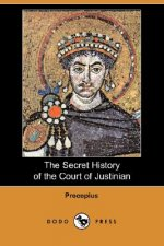 Secret History of the Court of Justinian (Dodo Press)