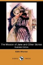 Mission of Jane and Other Stories (Illustrated Edition) (Dodo Press)