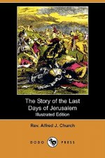 Story of the Last Days of Jerusalem (Illustrated Edition) (Dodo Press)