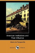 American Institutions and Their Influence (Dodo Press)