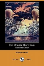 Oriental Story Book (Illustrated Edition) (Dodo Press)