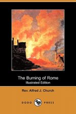 Burning of Rome (Illustrated Edition) (Dodo Press)