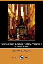 Stories from English History, Volume I (Illustrated Edition) (Dodo Press)