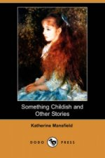 Something Childish and Other Stories (Dodo Press)