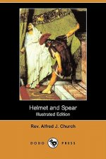 Helmet and Spear (Illustrated Edition) (Dodo Press)