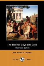 Iliad for Boys and Girls (Illustrated Edition) (Dodo Press)