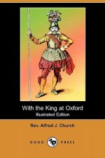 With the King at Oxford (Illustrated Edition) (Dodo Press)