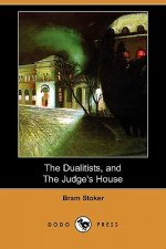 Dualitists, and the Judge's House (Dodo Press)
