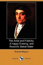 Artist and Publicity, a Happy Evening, and Rossini's Stabat Mater (Dodo Press)