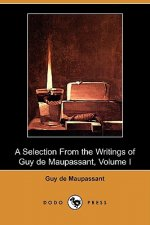 Selection from the Writings of Guy de Maupassant - Volume I (Dodo Press)