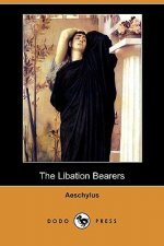 Libation Bearers (Dodo Press)