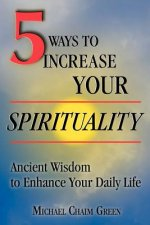 5 Ways to Increase Your Spirituality