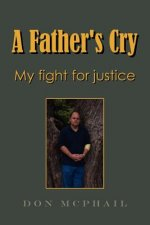 Father's Cry - My Fight For Justice