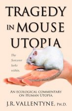 Tragedy in Mouse Utopia