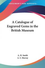 Catalogue of Engraved Gems in the British Museum